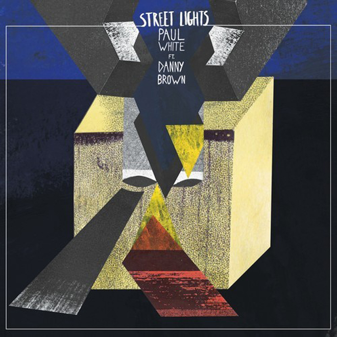 Paul White featuring Danny Brown - Street Lights