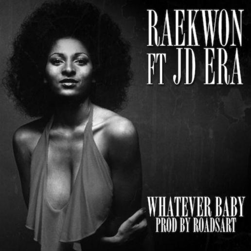 Raekwon featuring JD Era - Whatever Baby