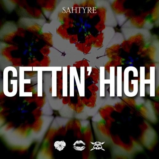 Sahtyre - Gettin' High