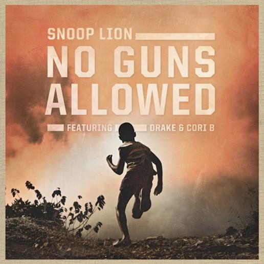 Snoop Lion featuring Drake & Cori B. (Snoop's Daughter) - No Guns Allowed