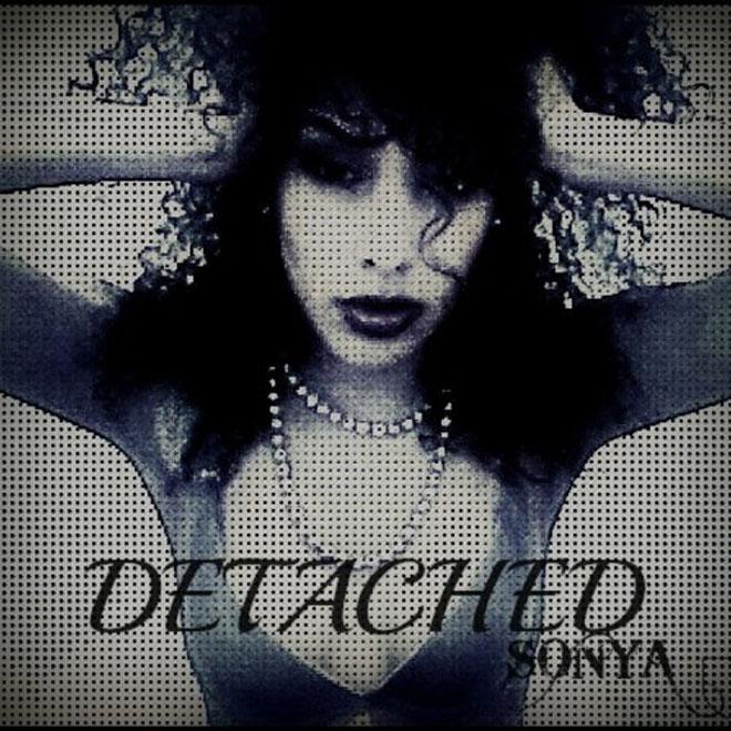 "Sonya – ""Detached"" & ""Kick My Game"""