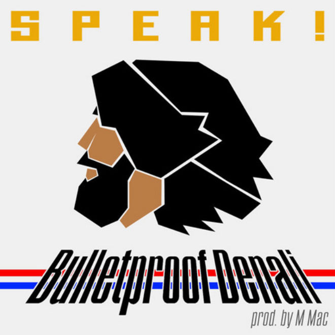 Speak! - Bulletproof Denali