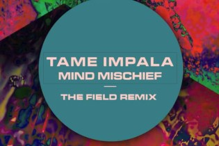 Tame Impala - Mind Mischief (The Field Remix)