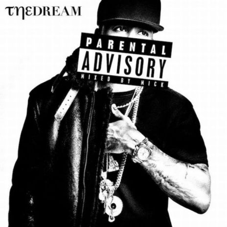 The-Dream – Parental Advisory (Mixed by Mick Boogie)
