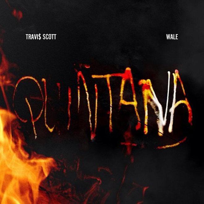 Travi$ Scott featuring Wale - Quintana