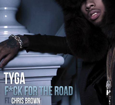 Tyga featuring Chris Brown – F**k For The Road