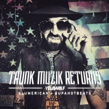 Yelawolf - Trunk Muzik Returns (Mixtape)