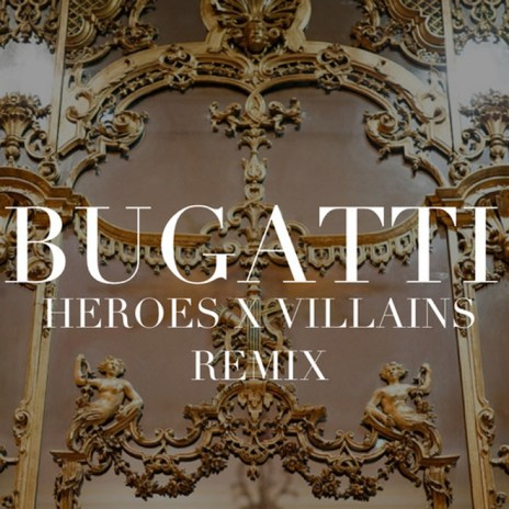 Ace Hood featuring Future – Bugatti (Heroes x Villains Remix)