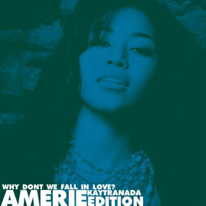 Amerie - Why Don't We Fall In Love (Kaytranada Edition)