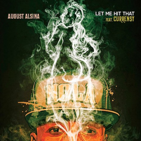 August Alsina featuring Curren$y – Let Me Hit That