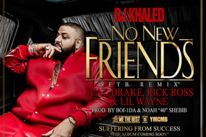 DJ Khaled featuring Drake, Rick Ross & Lil Wayne - No New Friends