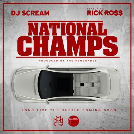 DJ Scream featuring Rick Ross - National Champs