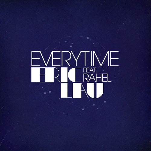 Eric Lau featuring Rahel - Everytime