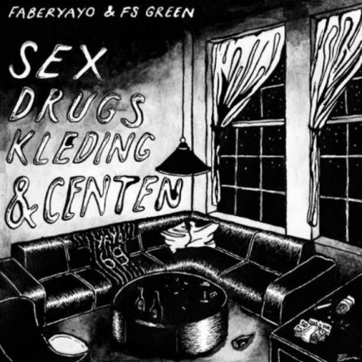 Faberyayo & FS Green - Sex, Drugs, Kleding & Centen