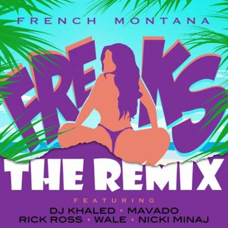 French Montana featuring DJ Khaled, Rick Ross, Mavado, Wale & Nicki Minaj – Freaks (Remix)