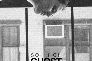 Ghost Loft - So High