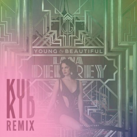 Lana Del Rey - Young & Beautiful (Kulkid Remix)