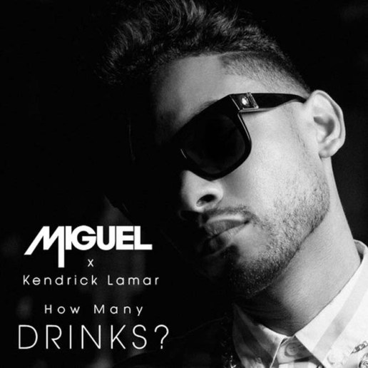 Miguel featuring Kendrick Lamar – How Many Drinks (Remix)