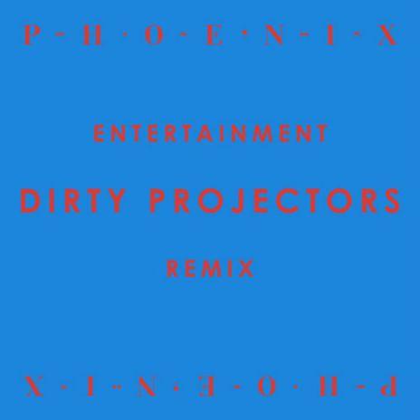 Phoenix - Entertainment (Dirty Projectors Remix)