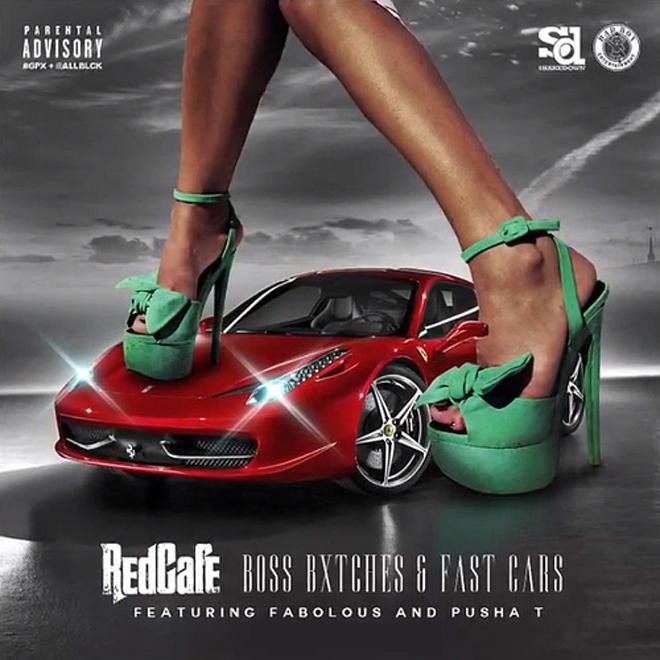Red Café featuring Fabolous & Pusha T - Boss Bxtches & Fast Cars