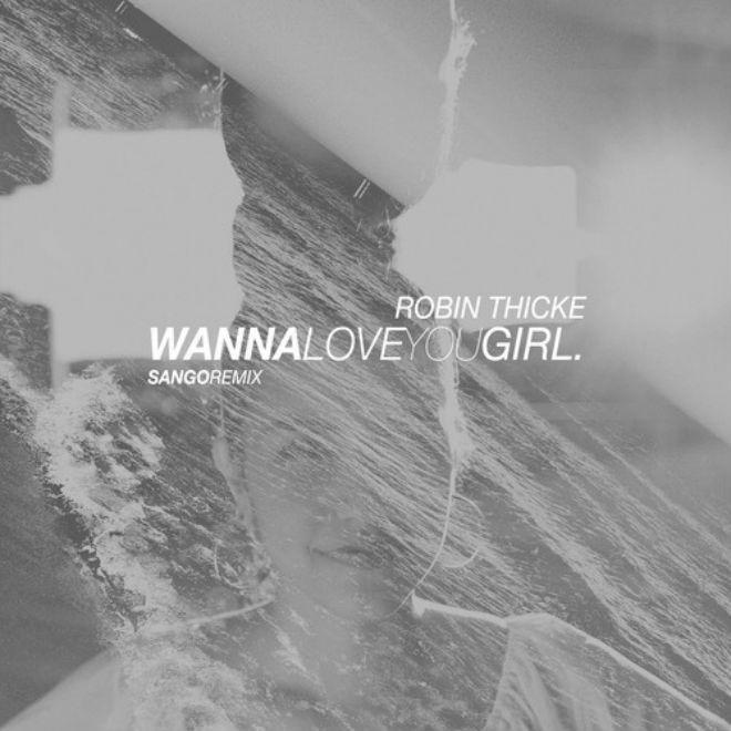 Robin Thicke featuring Pharrell - Wanna Love You Girl (Sango Remix)
