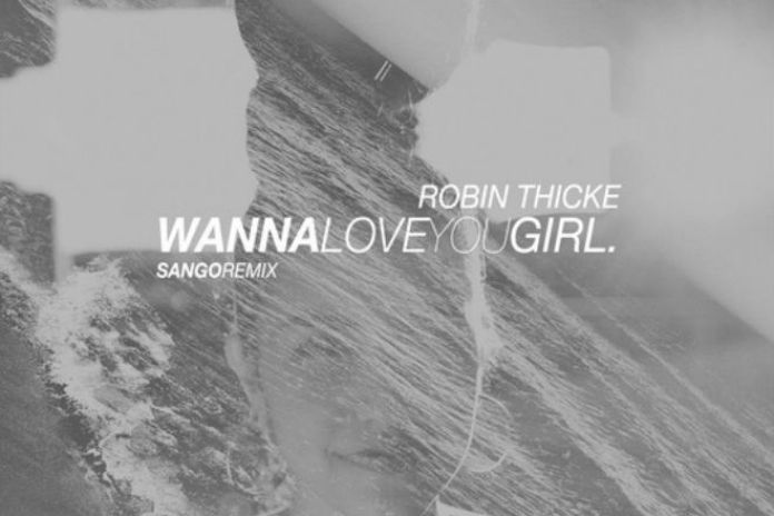 Robin Thicke featuring Pharrell - Wanna Love You Girl (Sango Remix)