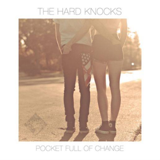 The Hard Knocks - Pocket Full of Change