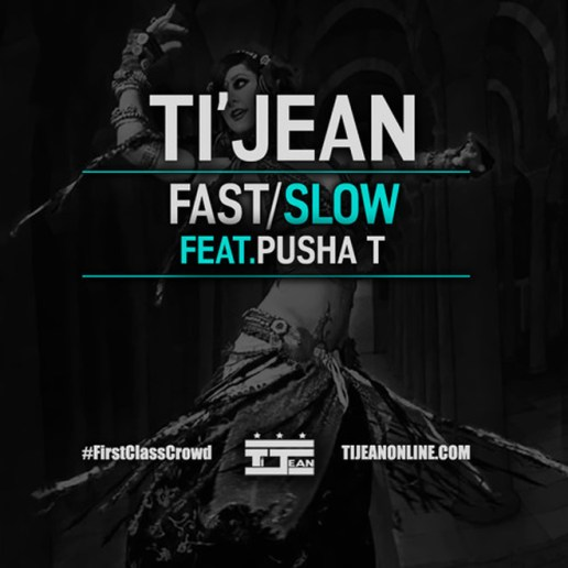 Ti'Jean featuring Pusha T - Fast/Slow