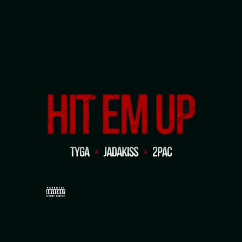 Tyga featuring Jadakiss & 2Pac - Hit 'Em Up