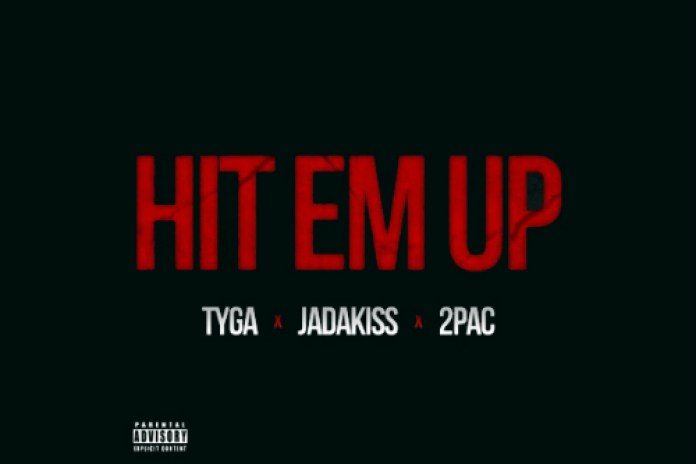 Tyga featuring Jadakiss & 2Pac - Hit 'Em Up