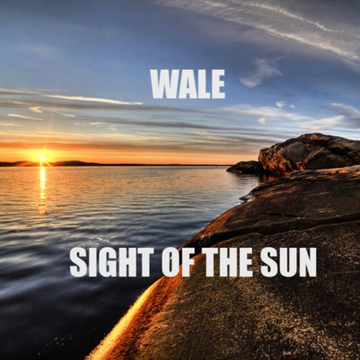 Wale - Sight of the Sun (Freestyle)
