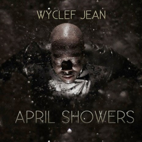 Wyclef Jean - April Showers (Mixtape)