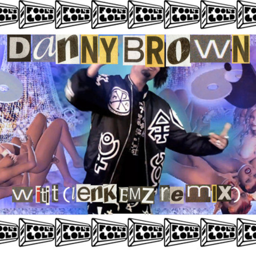 Danny Brown - Witit (Lenkemz Remix)