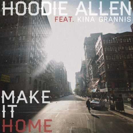 Hoodie Allen featuring Kina Grannis - Make It Home