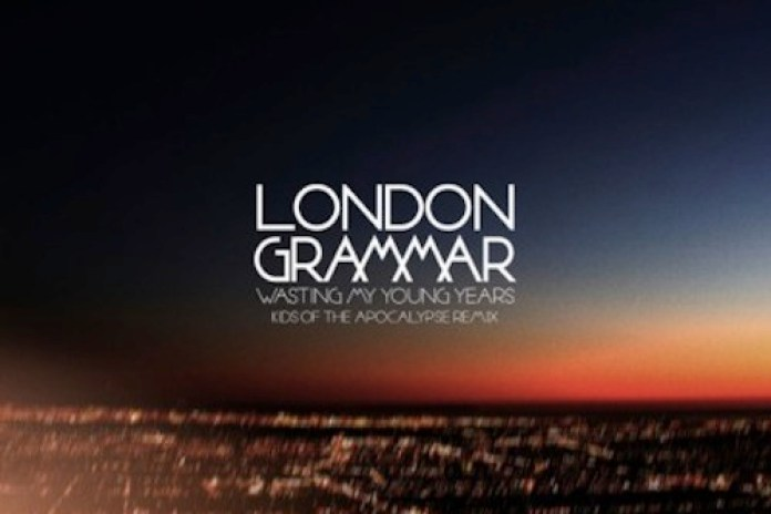 London Grammar - Wasting My Young Years (Kids of the Apocalypse Remix)