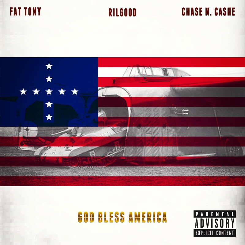 Rilgood featuring Fat Tony & Chase N. Cashe - God Bless America