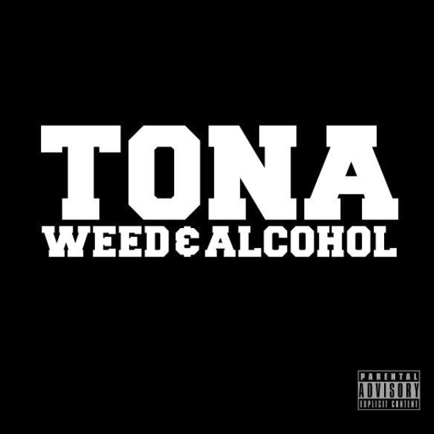 TONA - Weed & Alcohol (Produced by Rich Kidd)