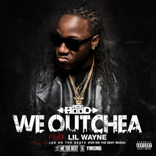 Ace Hood featuring Lil Wayne – We Outchea