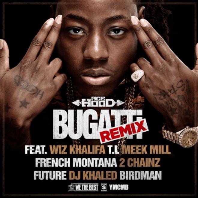 Ace Hood featuring Wiz Khalifa, T.I., Meek Mill, French Montana, 2 Chainz, Future, DJ Khaled & Birdman - Bugatti (Remix)