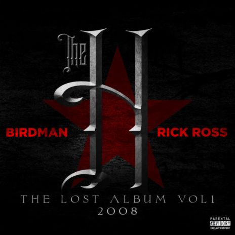 Birdman & Rick Ross - The H: The Lost Album Vol. 1 (Free Album)