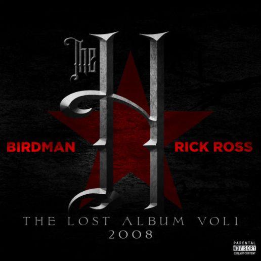 Birdman & Rick Ross - The H: The Lost Album Vol. 1 (Free Album)