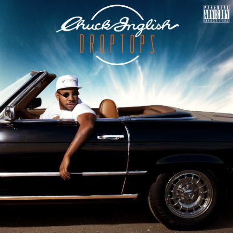 Chuck Inglish - Droptops EP (Full Album Stream)