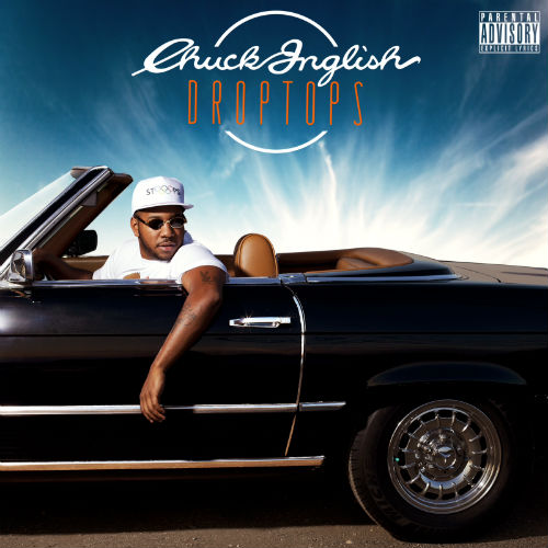 Chuck Inglish - Droptops EP (Full Album Stream)