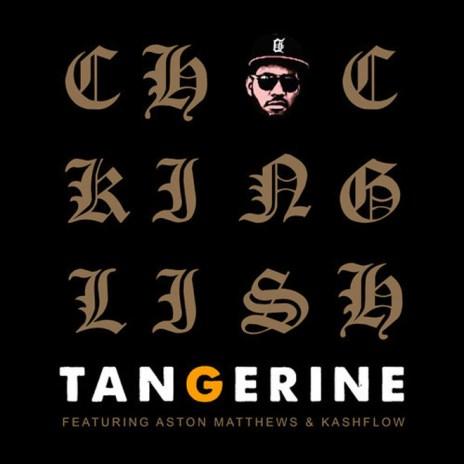 Chuck Inglish featuring Aston Matthews & Kashflow – Tangerine