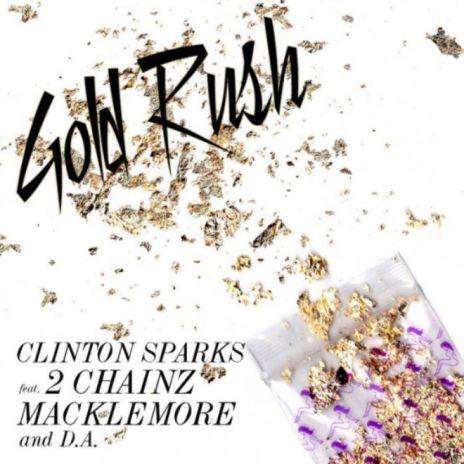 Clinton Sparks featuring Macklemore, 2 Chainz & D.A. Wallach – Gold Rush