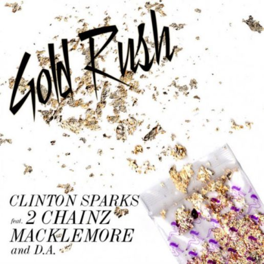 Clinton Sparks featuring Macklemore, 2 Chainz & D.A. Wallach – Gold Rush