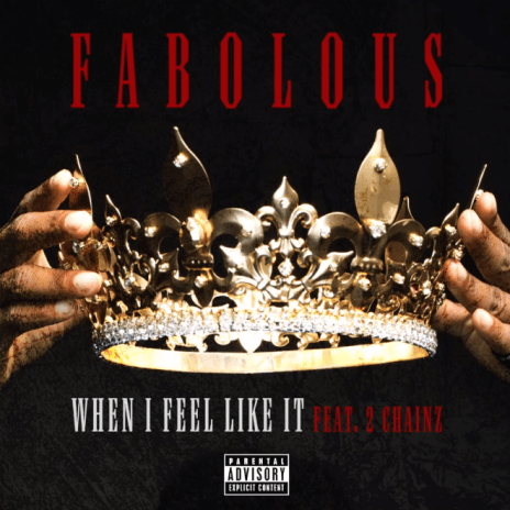 HYPETRAK Premiere: Fabolous featuring 2 Chainz - When I Feel Like It