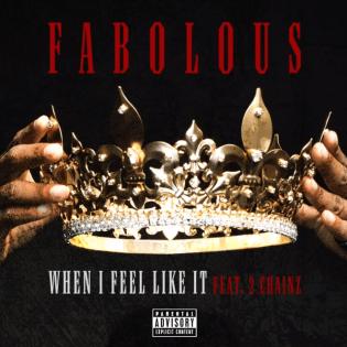 HYPETRAK Premiere: Fabolous featuring 2 Chainz - When I Feel Like It
