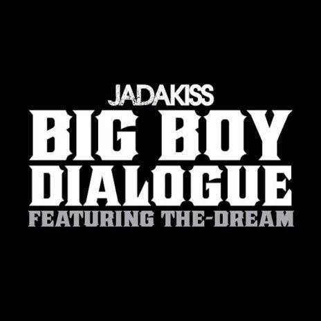 Jadakiss featuring The-Dream – Big Boy Dialogue