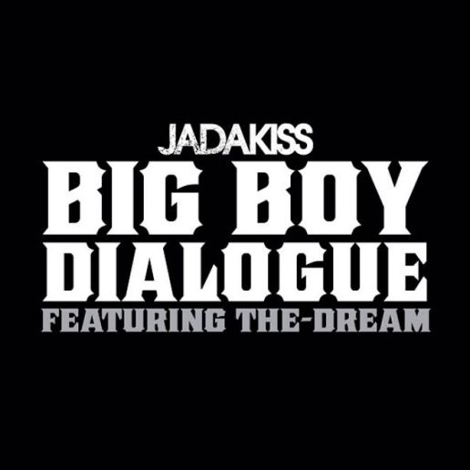 Jadakiss featuring The-Dream – Big Boy Dialogue